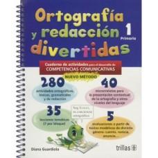 Ortografía y Redacción Divertidas 1 / Ed. Trillas
