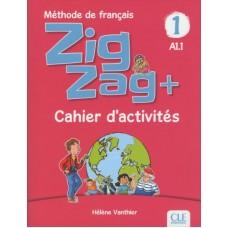 ZigZag +1 Cahier d´activités A1.1 / Ed. Cle International