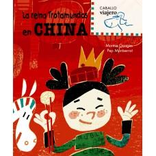La reina trotamundos en China / Ed. Combel