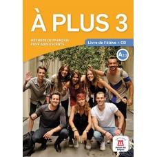 Á Plus 3 Pack Premium / Ed. Maison des Langues